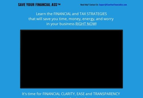 SAVE YOUR FINANCIAL ASS™ The 3 Most Overlooked Financial & Tax Saving Strategies