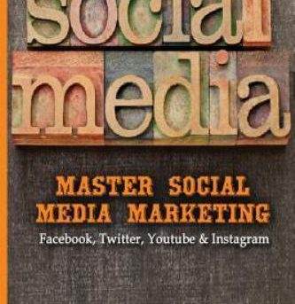 Social Media : Master Social Media Marketing - Facebook, Twitter, Youtube