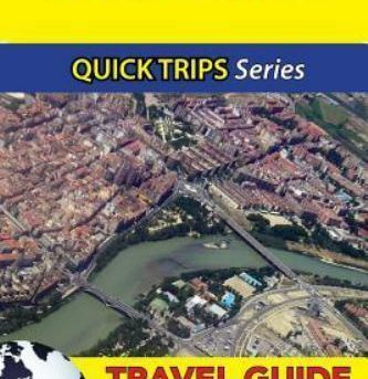 Zaragoza Travel Guide : Sights, Culture, Food, Shopping & Fun, Paperback by W...