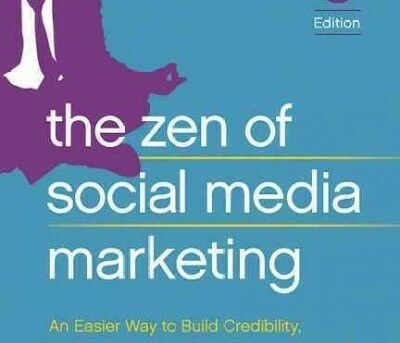 Zen of Social Media Marketing : An Easier Way to Build Credibility, Generate ...