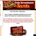 Coin Investment Secrets…Find Out How to Multiply Your Money by Investing in Rare Coins Almost 100% Risk-Free!