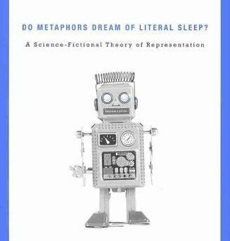 Do Metaphors Dream of Literal Sleep? : A Science-Fictional Theory of...