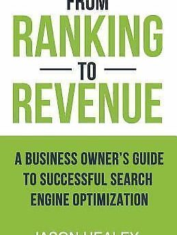 From Ranking to Revenue : A Business Owner's Guide to Successful Search Engin...