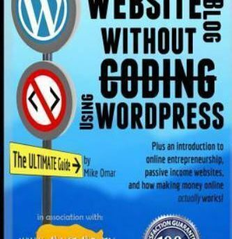 How to Make a Website or Blog : With Wordpress, Without Coding, on Your Own D...