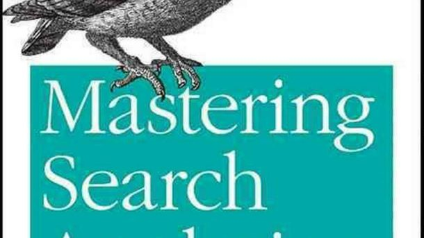 Mastering Search Analytics: Measuring Seo, SEM and Site Search by Brent Chaters