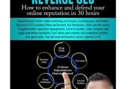 Online Reputation Management & Reverse Seo: How to Enhance and Defend Your Onlin