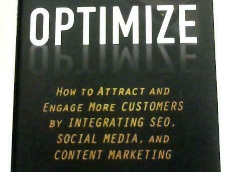 Optimize, How to Attract and Engage More Customers (Lee Odden - 2012) (ID:39129)