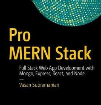 Pro Mern Stack: Full Stack Web App Development with Mongo, Express, React, and
