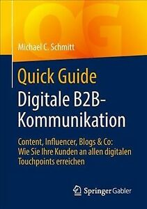 Quick Guide Digitale B2b-kommunikation : Content, Influencer, Blogs