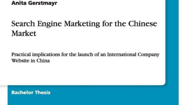 Search Engine Marketing for the Chinese Market by Anita Gerstmayr (English) Pape