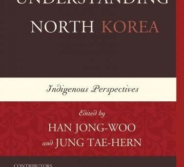 Understanding North Korea : Indigenous Perspectives, Hardcover by Jong-woo, H...