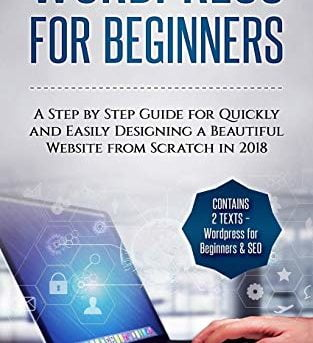 Wordpress for Beginners: A Step by Step Guide for Quickly and ... by Barnes, Tim