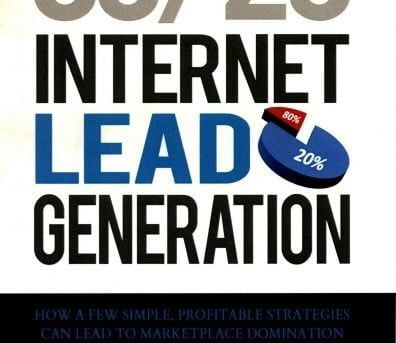 80/20 Internet Lead Generation : How a Few Simple, Profitable Strategies Can ...