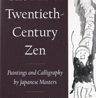 ART OF TWENTIETH-CENTURY ZEN: PAINTINGS AND CALLIGRAPHY BY By Audrey Yoshiko NEW