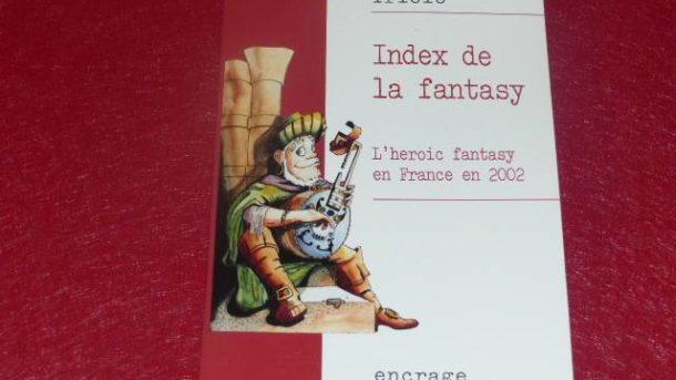 [BIBL. H.& P J.OSWALD] J.L TRIOLO INDEX OF THE FANTASY HEROIC FRANCE 2002