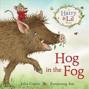 Hog in the Fog, Paperback by Copus, Julia; Seo, Eunyoung (ILT), ISBN 05713072...