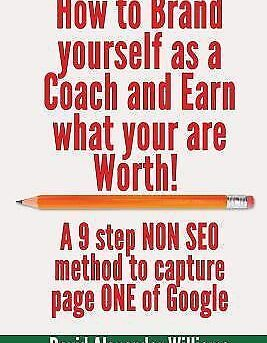 How to Brand Yourself As a Coach and Earn What You Are Worth! : A 9 Step Non ...