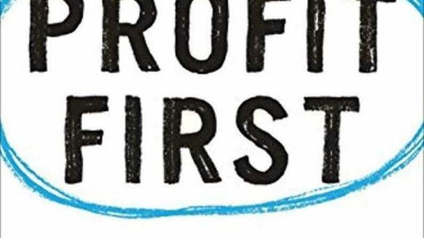 Profit First: Transform Your Business from a Cash-Eating Monster to a Money-Maki