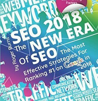 SEO 2018 - The New Era Of SEO: The Most Effective Strategies ... by Burns, Roger