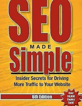 Seo Made Simple : Insider Secrets for Driving More Traffic to Your Website, P...