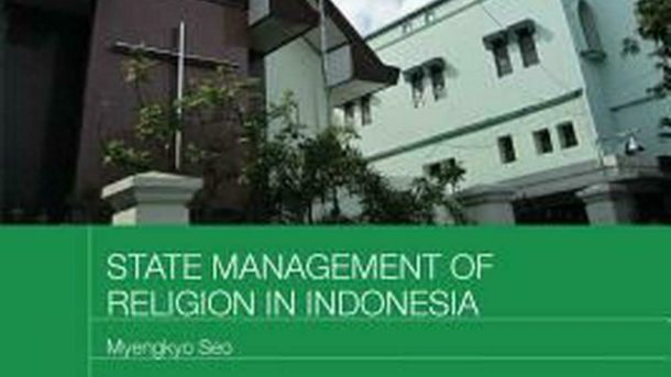 State Management of Religion in Indonesia by Myengkyo Seo (English) Paperback Bo