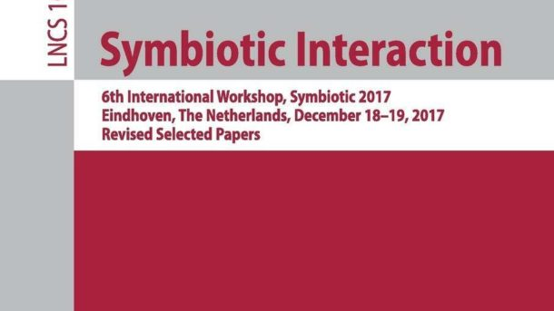 Symbiotic Interaction: 6Th International Workshop, Symbiotic 2017, Eindhoven, Th
