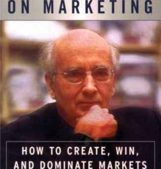 Kotler on Marketing: How to Create, Win, and Dominate Markets Kotler, Philip Ha