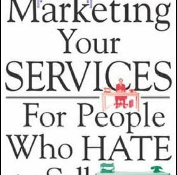 Marketing Your Services : For People Who Hate to Sell Crandall, Rick Paperback