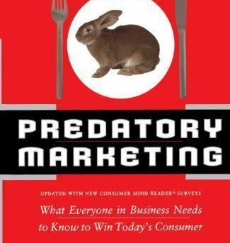 Predatory Marketing: What Everyone in Business Needs to Know to Win Today's Con