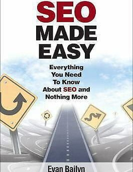 SEO Made Easy : Everything You Need to Know about SEO and Nothing More  (ExLib)