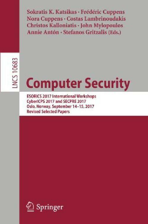 Computer Security: Esorics 2017 International Workshops, Cybericps 2017 And Secp