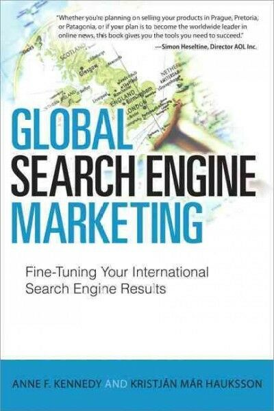 Global Search Engine Marketing : Fine-Tuning Your International Search Engine...