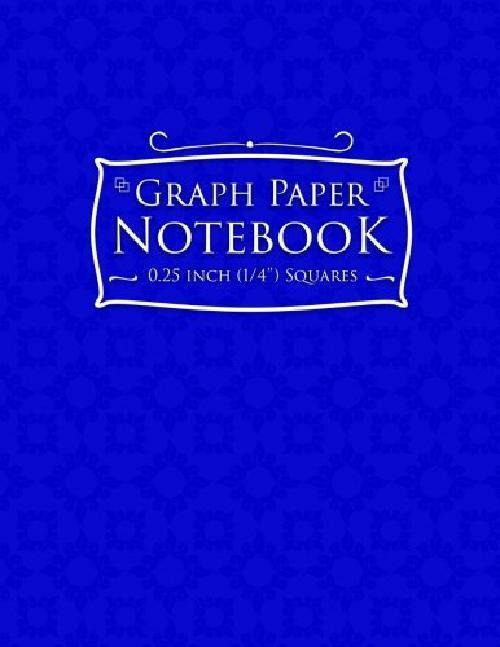 Graph Paper Notebook: 1/4 Inch Squares: Blank Graphing Paper With No Border - Gr