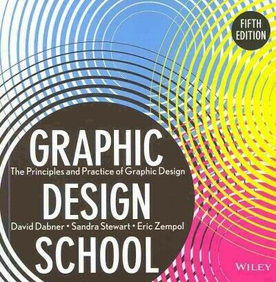 Graphic Design School : The Principles and Practice of Graphic Design, Paperb...