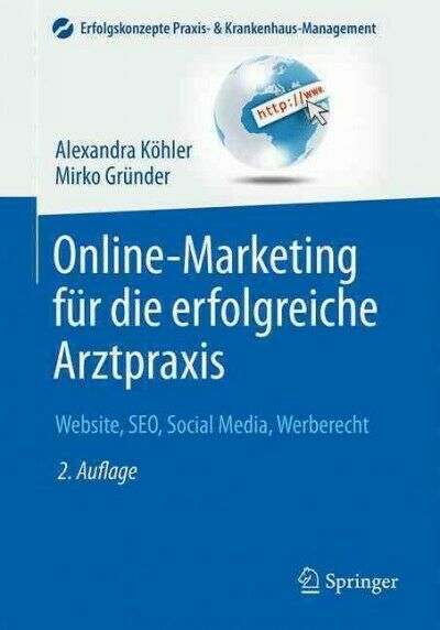 Online-marketing Fur Die Erfolgreiche Arztpraxis : Website, Seo, Social Media...