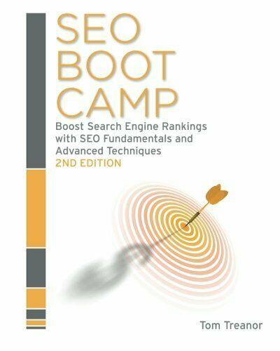SEO BOOT CAMP, 2ND EDITION: SEO 101 TRAINING MANUAL By Tom Treanor **Excellent**