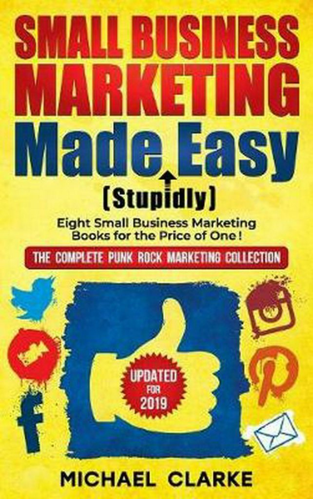 Small Business Marketing Made (Stupidly) Easy by Michael Clarke Hardcover Book F