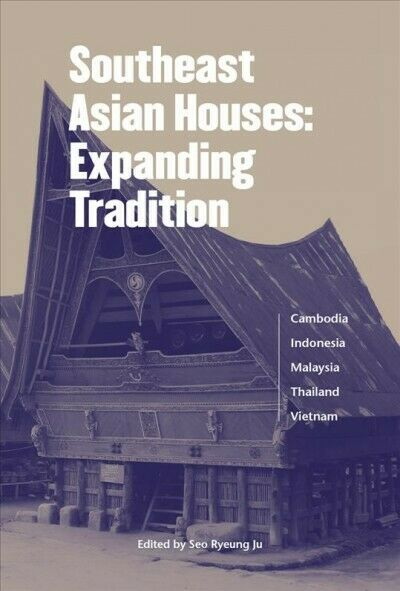 Southeast Asian Houses : Expanding Tradition, Paperback by Seo, Ryeung Ju (ED...