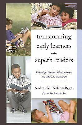 Transforming Early Learners into Superb Readers : Promoting Literacy at Schoo...