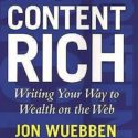 Content Rich: Writing your Way to Wealth on the Web : The Complete SEO...