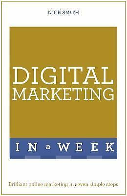 In a Week: Digital Marketing in a Week by Nick Smith (2016, Paperback)