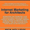 Internet Marketing for Architects : Advertising and Promoting Your...