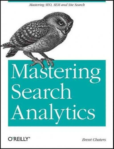 Mastering Search Analytics, Paperback by Chaters, Brent, Like New Used, Free ...