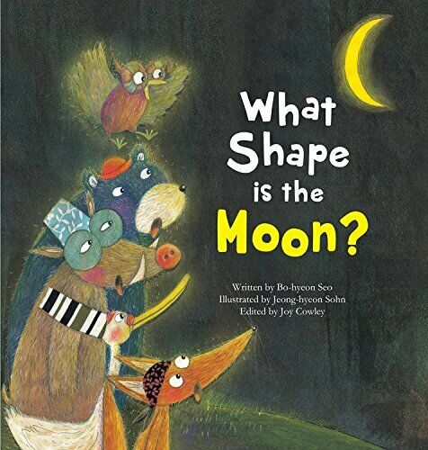 NEW - What Shape Is the Moon? (Science Storybooks) by Seo, Bo-hyeon