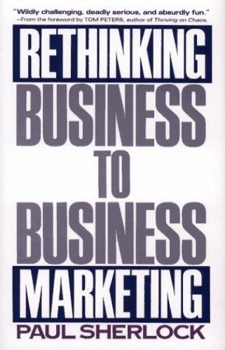 Rethinking Business-to-business Marketing by Sherlock, Paul Hardback Book The