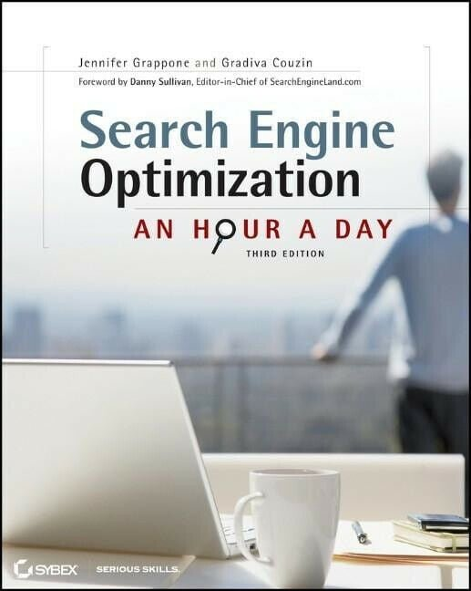 Search Engine Optimization: An Hour a Day, 3rd Edition by Jennifer Grappone.