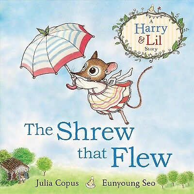 Shrew That Flew, Paperback by Copus, Julia; Seo, Eunyoung (ILT), Like New Use...
