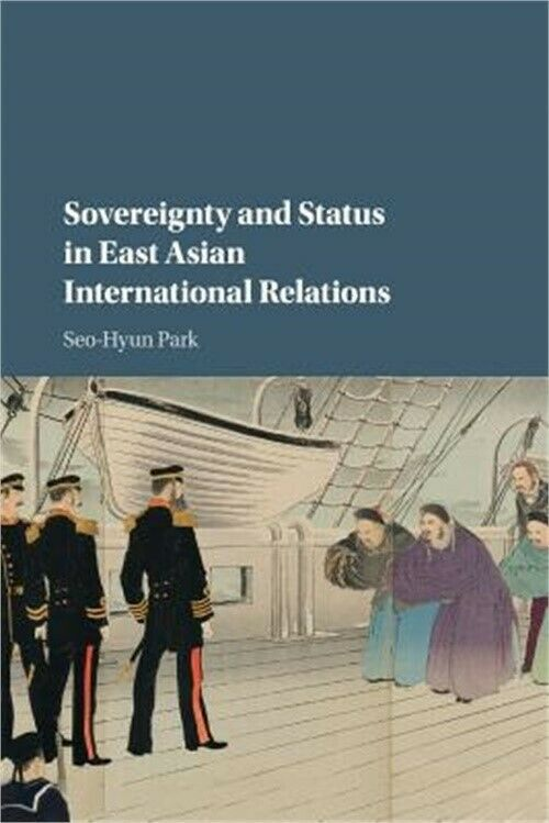 Sovereignty and Status in East Asian International Relations (Paperback or Softb
