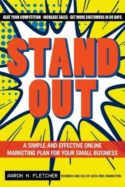 Stand Out : A Simple and Effective Online Marketing Plan for Your Small Busin...