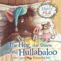 THE HOG, THE SHREW AND THE HULLABALOO - COPUS, JULIA/ SEO, EUNYOUNG (ILT) - NEW